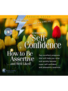 30 Minutes to Self-Confidence + How to Be Assertive...and Well Liked (MP3)